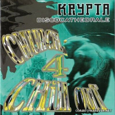 [Balloon Records] Krypta Discocathedrale - Church Chill Out 4 [1999]