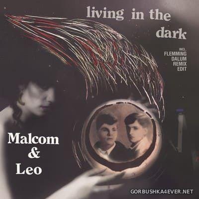 Malcom & Leo - Living In The Dark [2021]