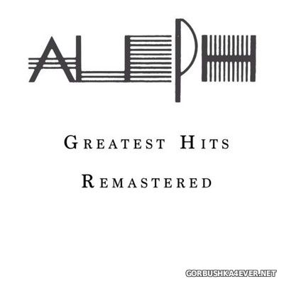 Aleph feat Dave Rodgers - Greatest Hits (Remastered) [2021]