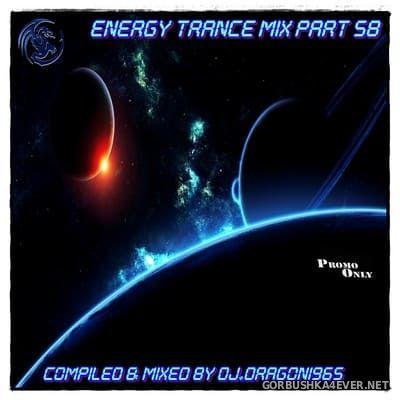 DJ Dragon1965 - Energy Trance Mix (Part 58) [2021]