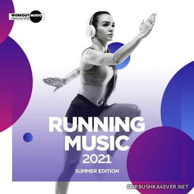 [Workout Music Records] Running Music 2021 Summer Edition [2021]