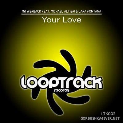 Mr Werback feat Michel Altieri & Lara Fontana - Your Love [2021]