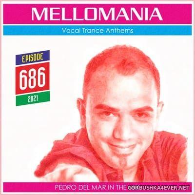 Pedro Del Mar - Mellomania Vocal Trance Anthems Episode 686 [2021]