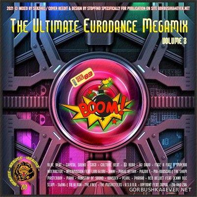 The Ultimate Eurodance Megamix III [2021] by Serzh83