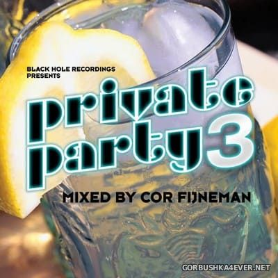 [Black Hole Recordings] Private Party 3 [2010] Mixed by Cor Fijneman