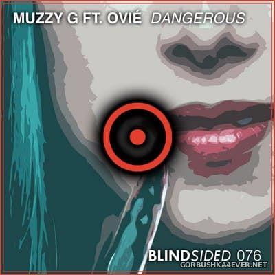 Muzzy G feat Ovie - Dangerous [2021]