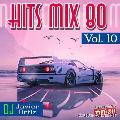 DJ Javier Ortiz - Hits Mix 80 vol 10 [2021]