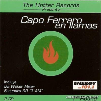 [The Hotter Records] Capo Ferraro En Llamas - 1º Round [1999] / 2xCD