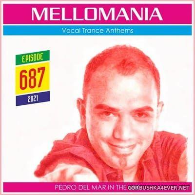 Pedro Del Mar - Mellomania Vocal Trance Anthems Episode 687 [2021]