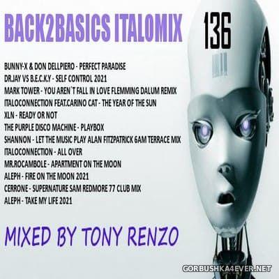 Back2Basics Italo Mix vol 136 [2021] by Tony Renzo