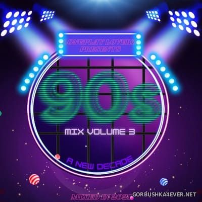 Longplay Loverz presents 90s Mix vol 3 (A New Decade with Contest Mix) [2021]