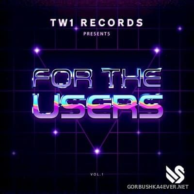 [TW1 Records] For The Users vol 1 [2021]