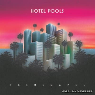 Hotel Pools - Palmscapes [2021]