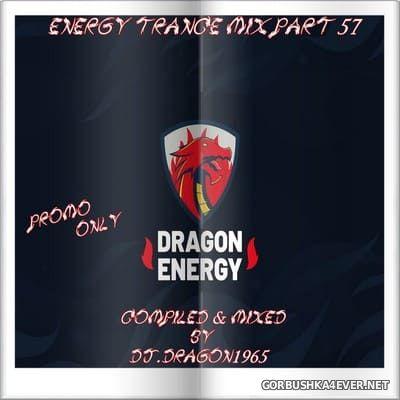 DJ Dragon1965 - Energy Trance Mix (Part 57) [2021]