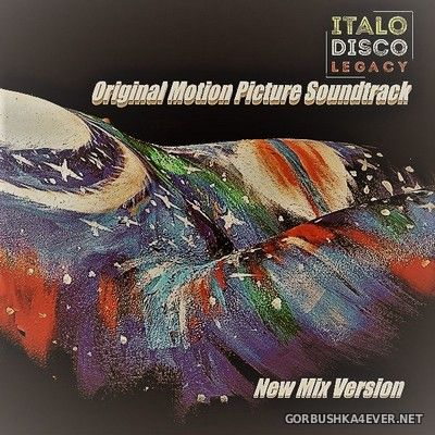 Italo Disco Legacy (Original Motion Picture Soundtrack)[2021] Re-Mixing Kohl's Uncle