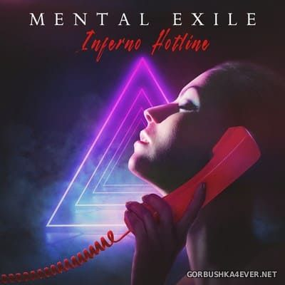 Mental Exile - Inferno Hotline [2021]