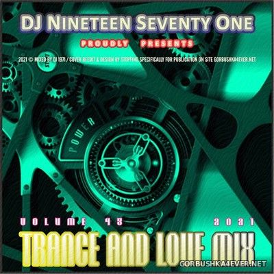 DJ Nineteen Seventy One - Trance & Love Mix vol 43 [2021]