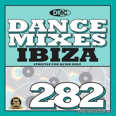 [DMC] Dance Mixes 282 (Ibiza) [2021]