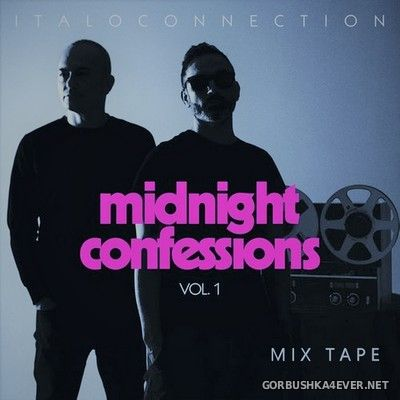 Italoconnection - Midnight Confessions vol 1 [2021] Mixtape Version by Only Mix