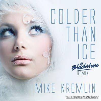 Mike Kremlin - Colder Than Ice (DJ Blackstone Remix) [2021]