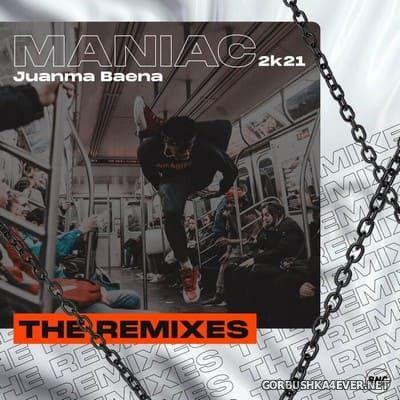 JuanMa Baena - Maniac 2K21 (The Remixes) [2021]