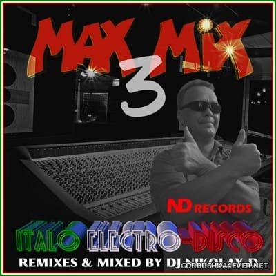 DJ Nikolay-D - Italo Electro-Disco Max Mix 3 [2021]
