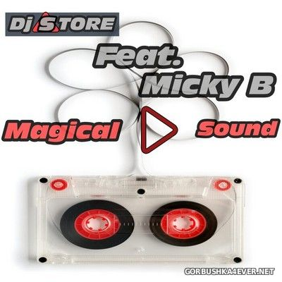 DJ Store feat Micky B - Magical Sound [2021]