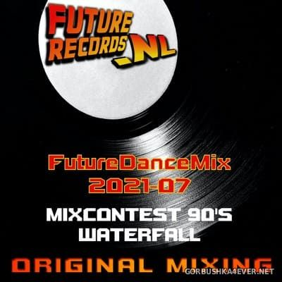 [Future Records] Future Dance Weekend Mix 2021-07 [2021] Mixcontest 90s Waterfall