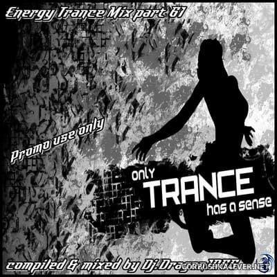 DJ Dragon1965 - Energy Trance Mix (part 61) [2021]