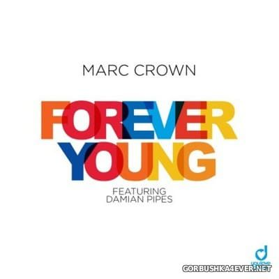 Marc Crown feat Damian Pipes - Forever Young [2021]