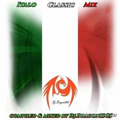 DJ Dragon1965 - Italo Classic Mix 2021