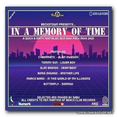 DJ Sabu - In A Memory Of Time (A Quick & Dirty Nostalgic BCR Sixx Pack Mixx 2k21) [2021]