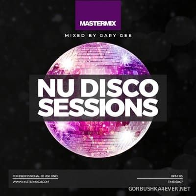 [Mastermix] Nu Disco Sessions [2021] Mixed by Gary Gee