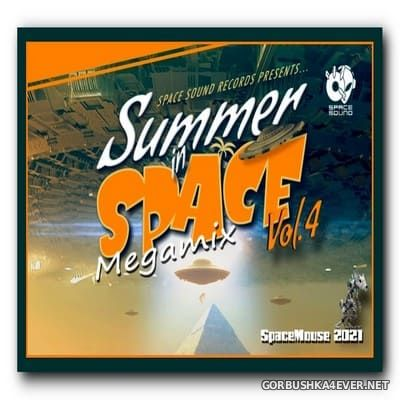 DJ SpaceMouse - Summer In Space 4 Megamix [2021]