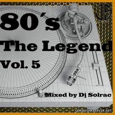 DJ Solrac - 80's The Legend vol 5 [2021]