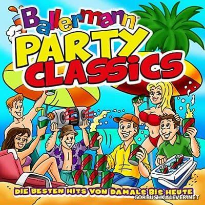 Ballermann Party Classics (Die Besten Hits Von Damals Bis Heute) [2021]