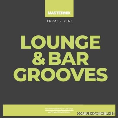 [Mastermix] Crate 016 Lounge & Bar Grooves [2021]