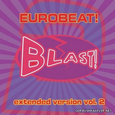 [Blast] Eurobeat! Extended Version vol 2 [2021]