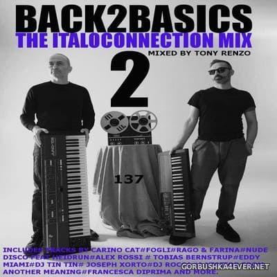 Back2Basics Italo Mix vol 137 [2021] by Tony Renzo