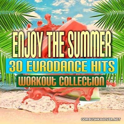 [DMN Records] Enjoy The Summer - 30 Eurodance Hits (Workout Collection) [2021]