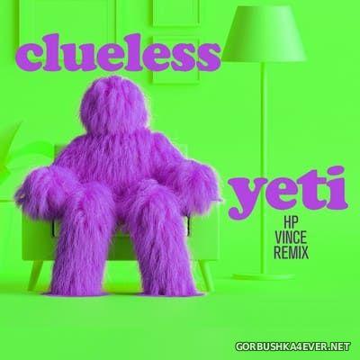 Clueless - Yeti (HP Vince Remix) [2021]