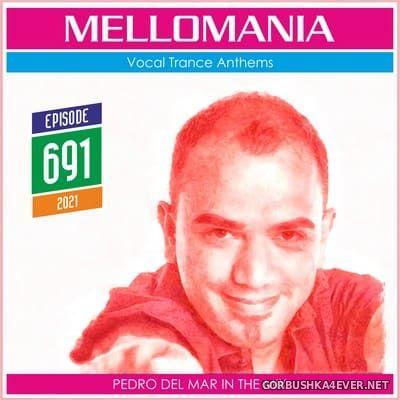 Pedro Del Mar - Mellomania Vocal Trance Anthems Episode 691 [2021]