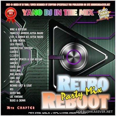 DJ Yano - Retro Reboot Party Mix 78 [2021]