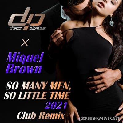 Disco Pirates x Miquel Brown - So Many Men, So Little Time 2021 (Club Remix) [2021]