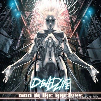 DEADLIFE - God in the Machine [2021]
