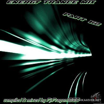 DJ Dragon1965 - Energy Trance Mix (Part 62) [2021]