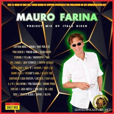 Mauro Farina - Project Mix of Italo Disco [2021] Mixed by Only Mix