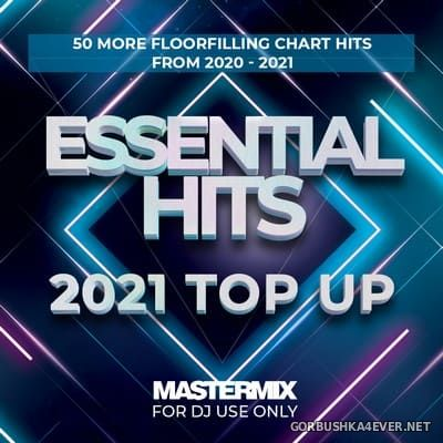 [Mastermix] Essential Hits - 2021 Top Up [2021]