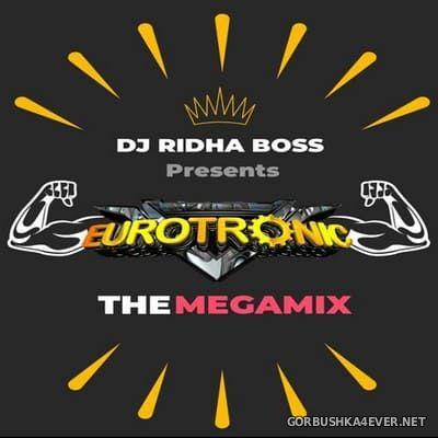 DJ Ridha Boss - Eurotronic - The Megamix 2021