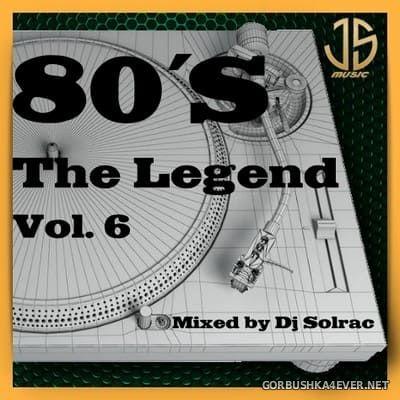 DJ Solrac - 80's The Legend vol 6 [2021]